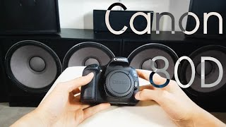Canon 80D Unboxing and Overview!