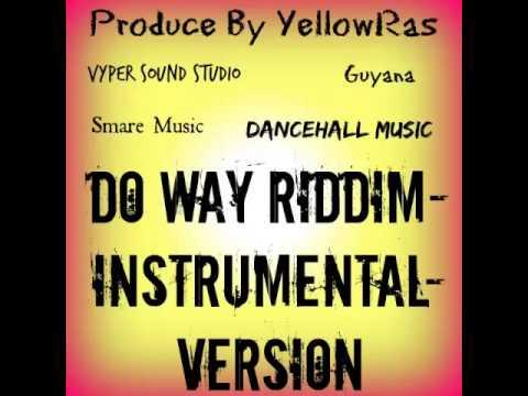 Do Way Riddim-Instrumental-Version-Beat-2015-Guyana-Dancehall Music-Produce By YellowRas