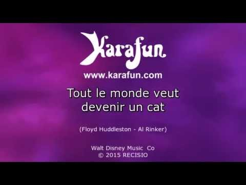 Karaok tout le monde veut devenir un cat we love disney - Tout le monde bochart tapis ...