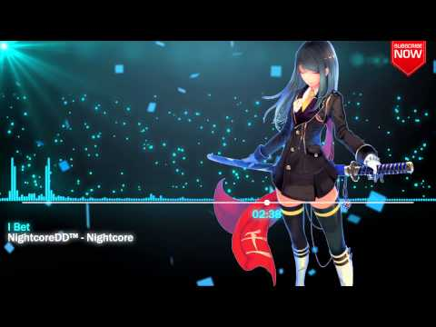 ►Nightcore - I Bet