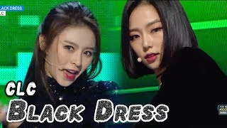 [Comeback Stage] CLC - BLACK DRESS, 씨엘씨 - 블랙드레스 Show Music core 20180224