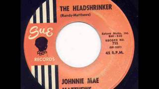 Johnnie Mae Matthews - The Headshrinker