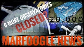 6 MORE OBSERVATORIES CLOSED | WHY ALL THE EXTRA WATER?