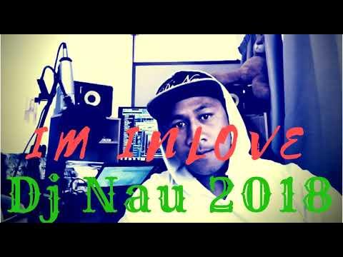 IM INLOVE  by  DJ NAU new tongan song 2018