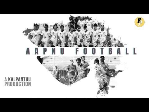 Aapnu Football   Story of Gujarat Football   Soccer Documentaries