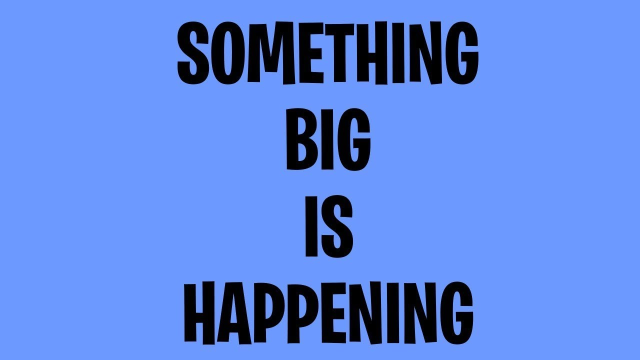 Something Big Is Happening Right Now! - Must Video