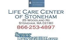Life Care Center of Stoneham 25 Woodland Rd Stoneham, MA 02180 781-662-2545