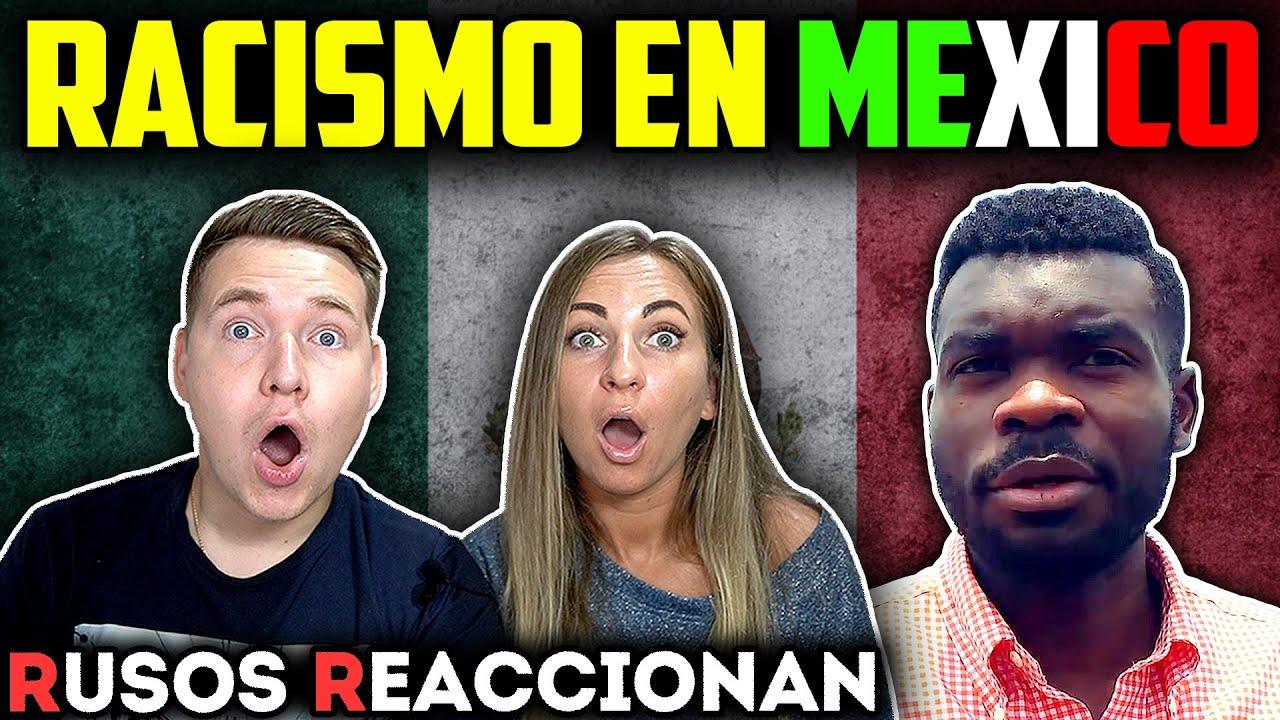🇲🇽LOS MEXICANOS son RACISTAS? | 🇷🇺RUSOS REACCIONAN a RACISMO en MÉXICO