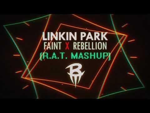 Linkin Park - Faint x Rebellion (R.A.T. Mashup)