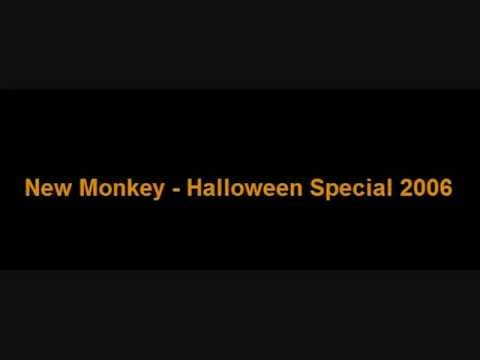 New Monkey - Halloween Special 2006