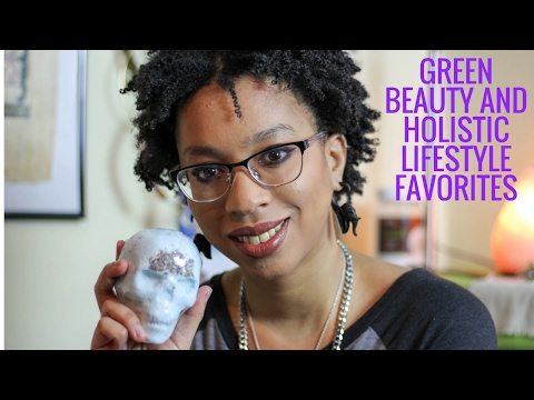 Green Beauty and Holistic Lifestyle Favorites x Holistic Melanin | January 2017