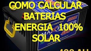 💅COMO CALCULAR BATERIAS PARA ENERGIA 100% SOLAR🔸