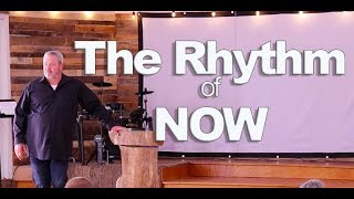 The Rhythm of Now