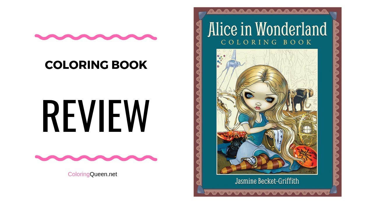 Alice in Wonderland Coloring Book Review - Jasmine Becket-Griffith