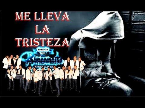 Me Lleva La Tristeza - Banda El Rinconcito