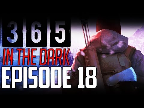 Let's Play THE LONG DARK || A YEAR IN THE DARK || Episode 18