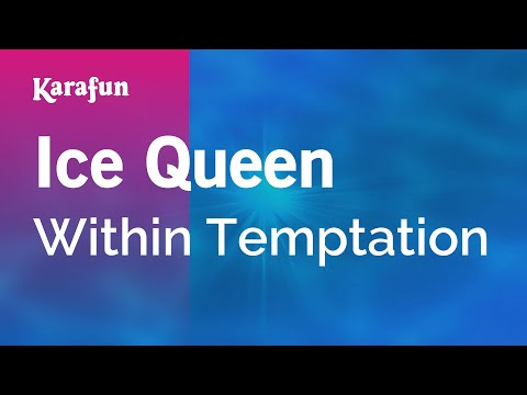Karaoke Ice Queen - Within Temptation *