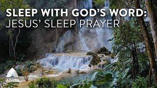 Sleep With God's Word - Abide Guided Bible Prayer for Deep Sleep: Jesus' Sleep Prayer From Luke 18