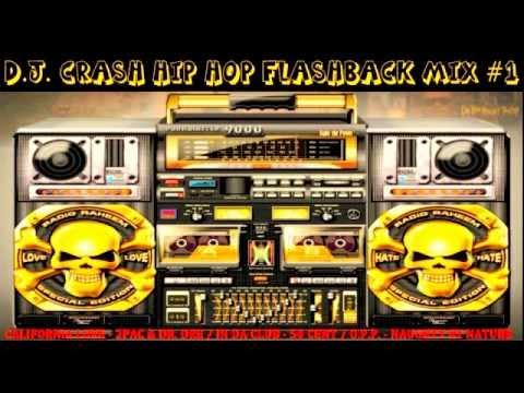D J.  Crash Hip Hop Flashback Mix #1