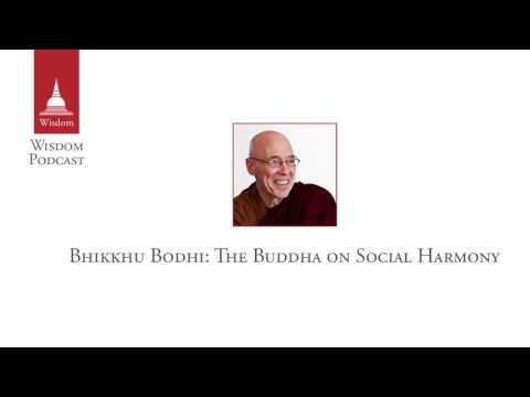 Wisdom Podcast 016 - Bhikkhu Bodhi: The Buddha on Social Harmony