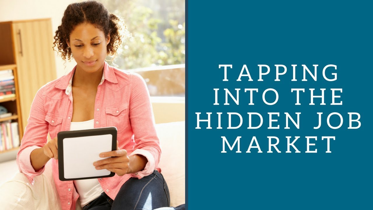 tapping into the hidden job market tapping into the hidden job market