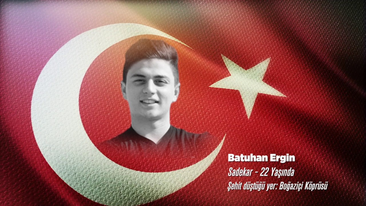 15 Temmuz Şehidi Batuhan Ergin