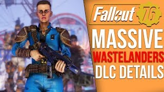Everything We Know About Fallout 76's MASSIVE Wastelanders DLC - Human NPCs, Dialogue, New Items