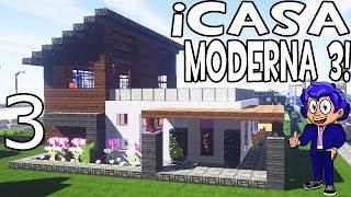 CASA MODERNA 3 EN MINECRAFT Parte 3 CÓMO HACER Y DECORAR