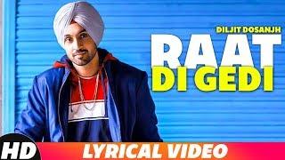 Raat Di Gedi (Lyrical) | Party Mix | Diljit Dosanjh | Neeru Bajwa | Dj Dackton | Remix Songs 2018