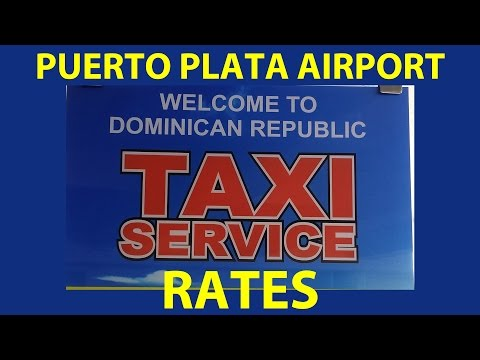Taxi Rates Puerto Plata Airport Dominican Republic Cab Cost From Airport to Hotel Airport Transfers