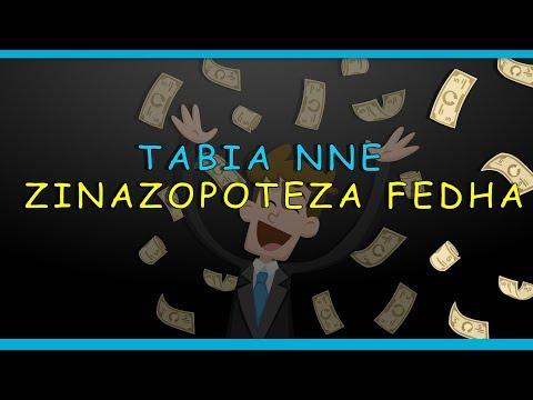 Tabia Nne (4) Zinazopoteza Fedha Zako