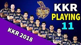 KKR Playing 11 in IPL 2018 | Kolkata Knight Riders Playing 11 | KKR Playing 11 IPL 2018