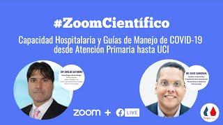#ZoomCientífico Capacidad Hospitalaria y Guías de Manejo de COVID19 de Atención Primaria hasta UCI