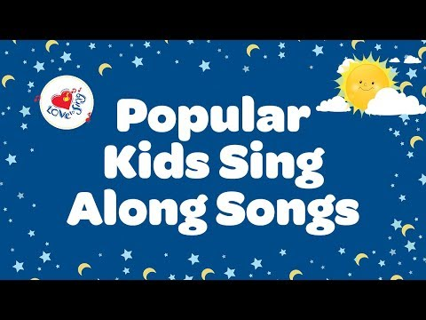 Popular Kids Sing Along Songs With Lyrics  Best Songs Children Love to Sing