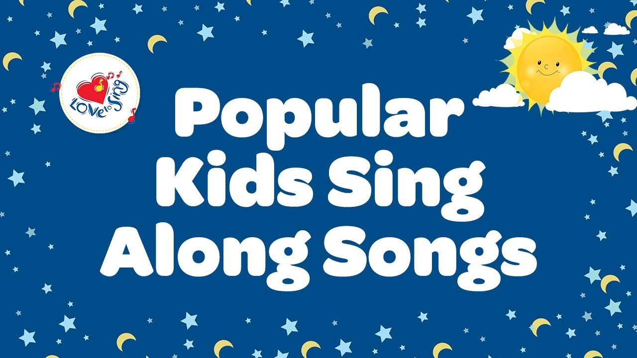 popular kids sing along songs with lyrics best songs children love to sing youtube. Black Bedroom Furniture Sets. Home Design Ideas