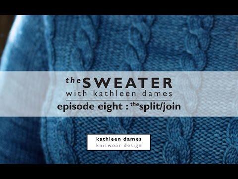 The Sweater with Kathleen Dames | Season Three, Episode Eight : The Split/Join
