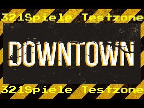 Downtown - Angespielt Testzone - Gameplay Deutsch