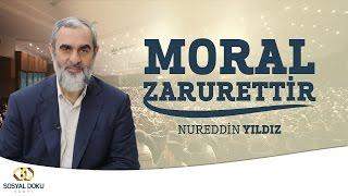 230) Moral Zarurettir - İstanbul Yavuz Selim Vakfı - Nureddin YILDIZ