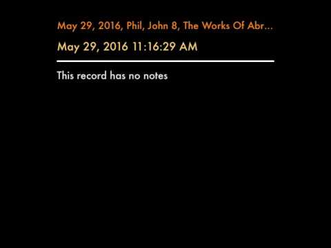 May 29, 2016, Phil, John 8, The Works Of Abraham Believing