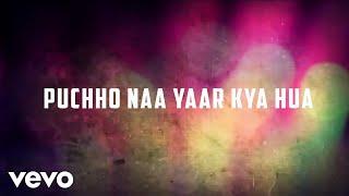 Puchho Na Yaar Kya Hua (From 'Zamane Ko Dikhana Hai') [Lyric Video]