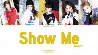 4MINUTE (포미닛) - Show Me [Colour Coded Lyrics Han/Rom/Eng]