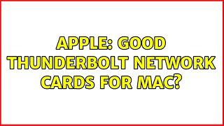 Apple  Good Thunderbolt network cards for Mac