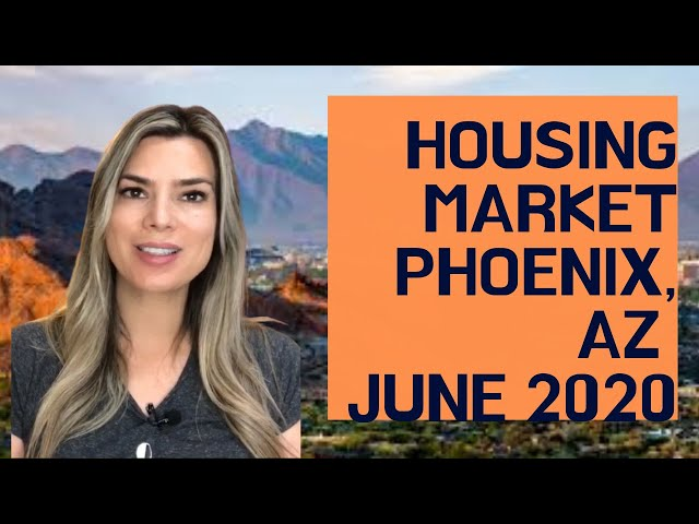 Phoenix AZ-Housing Market June 2020