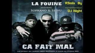 Ca fait mal -La fouine, Sefyu,Soprano      (R3m1x by Dj Ov3dOs3Music)