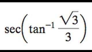 sec(tan^-1(sqrt(3)/3))