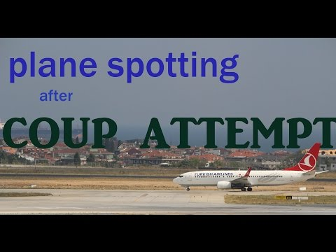 Plane Spotting- After Coup Attempt at Istanbul Ataturk Airport - 17.07.2016