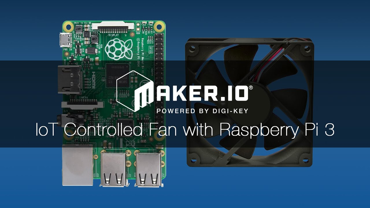 Build Your Own IoT Fan with Raspberry Pi