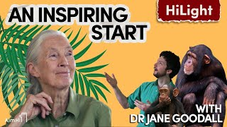 Dr Jane Goodall // An Inspiring Start // Inspiring Guest HiLight