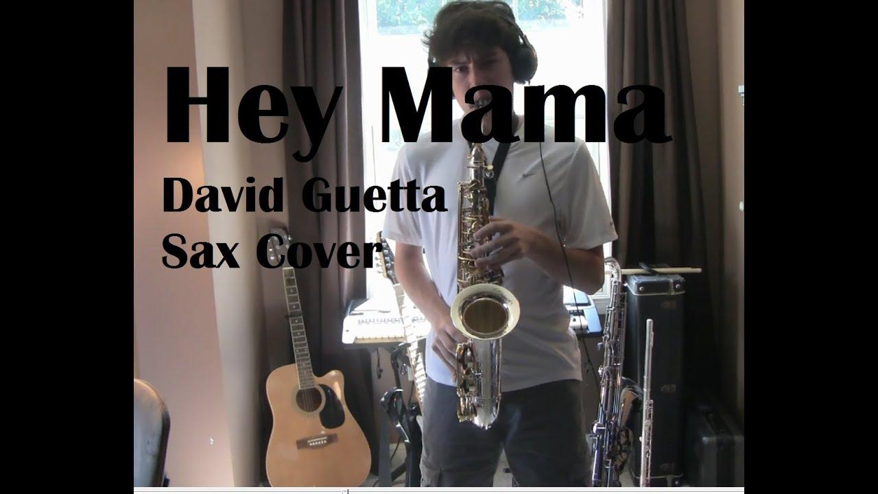 Download Hey Mama -  David Guetta ft. Nicki Minaj, Bebe Rexha, and Afrojack (Saxophone Cover)