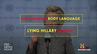 The Secrets of BODY LANGUAGE -- Lying Hillary special